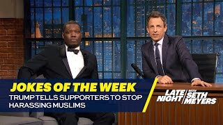 Download Seth's Favorite Jokes of the Week: Trump Tells Supporters to Stop Harassing Muslims Video