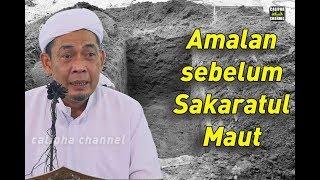 Download Amalan Sebelum Sakaratul Maut - Ustaz Ahmad Rizam Video