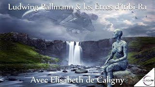 Download « Ludwing Pallmann & les Êtres d'Itibi-Ra » avec Elisabeth de Caligny - NURÉA TV Video