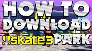 Download How to Download Skate 3 Parks Video