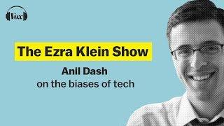 Download Anil Dash on the biases of tech | Ezra Klein Show Video