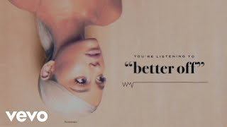 Download Ariana Grande - better off (Audio) Video