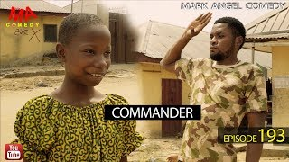 Download COMMANDER (Mark Angel Comedy) (Episode 193) Video
