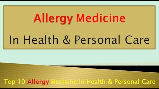 Download Top 10 Allergy Medicine In Health & Personal Care | Allergy Treatment Video
