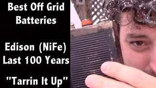 Download The Best Battery for Off Grid and Solar Systems - Nickel Iron NiFe Edison Battery - ″Tarrin it Up″ Video