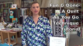 Download Fun & Done a quilt as you go technique. Video
