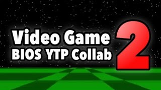 Download The Video Game BIOS YTP Collab 2! Video