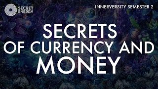 Download SECRETS OF CURRENCY AND MONEY - THE INNERVERSITY S2 - SEVAN BOMAR Video