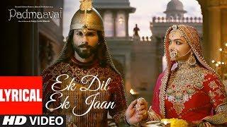 Download Padmavati : Ek Dil Ek Jaan Lyrical Video | Deepika Padukone | Shahid Kapoor | Sanjay Leela Bhansali Video