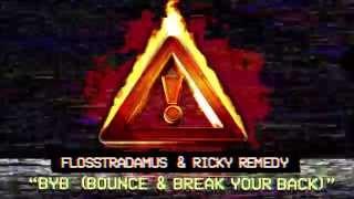 Download FLOSSTRADAMUS & RICKY REMEDY - BYB Video