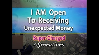 Download I AM Open to Receiving Money in New Ways I Have Never Imagined - Super-Charged Affirmations Video