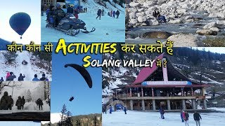Download Manali जाकर अगर ये Activities नहीं की तो क्या फायदा | Things to do in Solang Valley ? Video