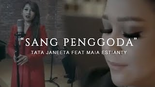 Download TATA JANEETA feat MAIA ESTIANTY - Sang Penggoda Video