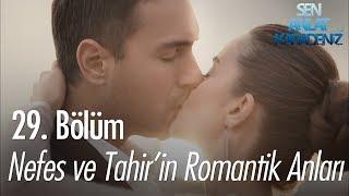 Download Nefes ve Tahir'in romantik anları - Sen Anlat Karadeniz 29. Bölüm Video