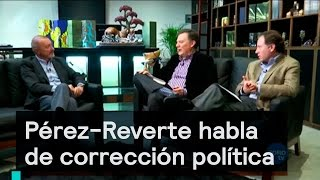 Download Es la Hora de Opinar - Pérez-Reverte habla de corrección política Video