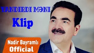 Download Nadir Bayramlı - Yandırdı Məni (Official Klip) Video