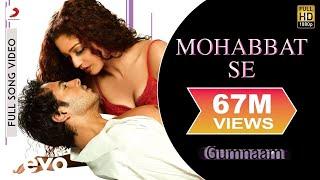 Download Mohabbat Se Zyada - Gumnaam | Dino Morea | Mahima Chaudhary Video
