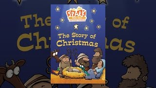 Download Spark Story Bible Adventure - The Story of Christmas Video