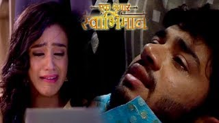 Download Swabhimaan: Karan Realizes His Love For Naina After Separation | Upcoming Twist Video