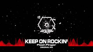 Download Flash Finger - Keep on Rockin' [Out Now] Video