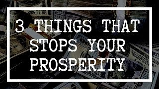 Download 3 Things That Stops Your Prosperity! (Learn This!) Video
