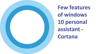 Download How to use Cortana - digital personal assistant in Windows 10- Cortana Video