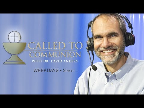 CALLED TO COMMUNION - Dr. David Anders - October 9 , 2019