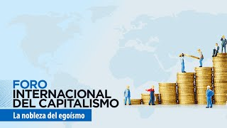 Download Foro Internacional del Capitalismo 2019: La nobleza del egoísmo Video