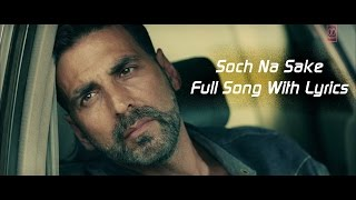 Download Soch Na Sake Full Audio | Lyrics | Arijit Singh, Amaal Mallik & Tulsi Kumar | Airlift Video