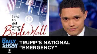 Download Trump Admits There's No Emergency While Declaring a National Emergency | The Daily Show Video