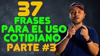 Download 37 FRASES en Inglés qué vas a necesitar todos los Días! (3ra Parte) Inglés Básico Video