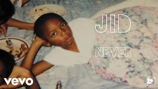 Download J.I.D - Never (Audio) Video