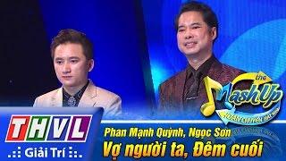 Download THVL | Hoán chuyển bất ngờ - Tập 1: Vợ người ta, Đêm cuối - Phan Mạnh Quỳnh, Ngọc Sơn Video