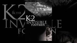 Download K2 and the Invisible Footmen Video