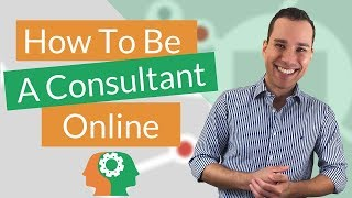Download How To Be A Consultant Online: 3 Ways To Make Money As Consultant Video