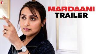 Download Mardaani | Official Trailer | Rani Mukerji Video