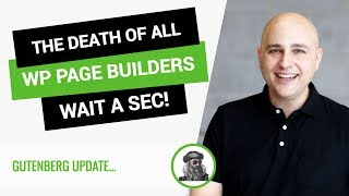 Download Gutenberg & The Death Of WordPress Page Builders - Hmm Not So Fast... Video