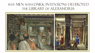 Download Why Men with Dark Intentions Destroyed the Library of Alexandria (without music) Video