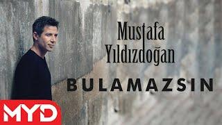 Download Bulamazsın- Mustafa Yıldızdoğan Video
