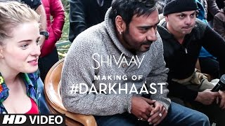 Download Making of DARKHAAST Video Song | SHIVAAY | Arijit Singh & Sunidhi Chauhan | Ajay Devgn | T-Series Video