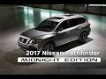 Download 2017 Nissan Pathfinder Midnight Edition Video