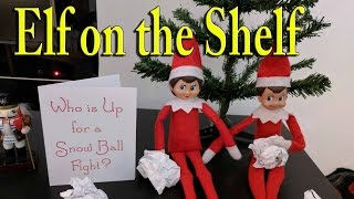 Download Elf on the Shelf - Who Wants to Have Snow Ball Fight Video