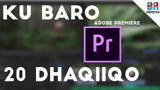 Download Ku Baro Adobe Premiere 20 Dhaqiiqo Video