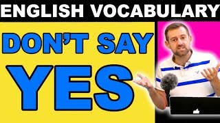Download Speak Like a Native | DON'T say YES Video