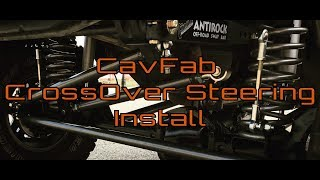 Download CavFab CrossOver Steering Install By: Out Jeeping (Jeep XJ, TJ, ZJ, Mj, LJ) Video