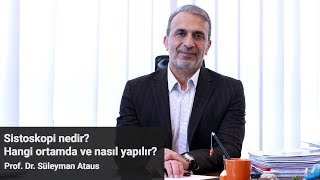 Download Sistoskopi nasıl yapılır? - Prof. Dr. Süleyman Ataus Video