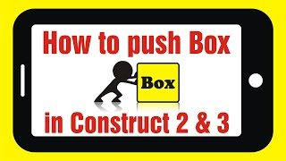 3  How To Make A Game (Push & Pull Objects) Construct 2