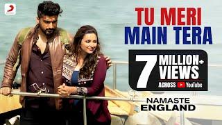 Download Tu Meri Main Tera – Namaste England | Arjun & Parineeti | Rahat Fateh Ali Khan | Mannan Shaah Video
