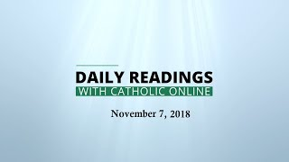 Download Daily Reading for Wednesday, November 7th, 2018 HD Video