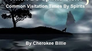 Download When Do Spirits Visit? Common Visitation Times. By Cherokee Billie Video